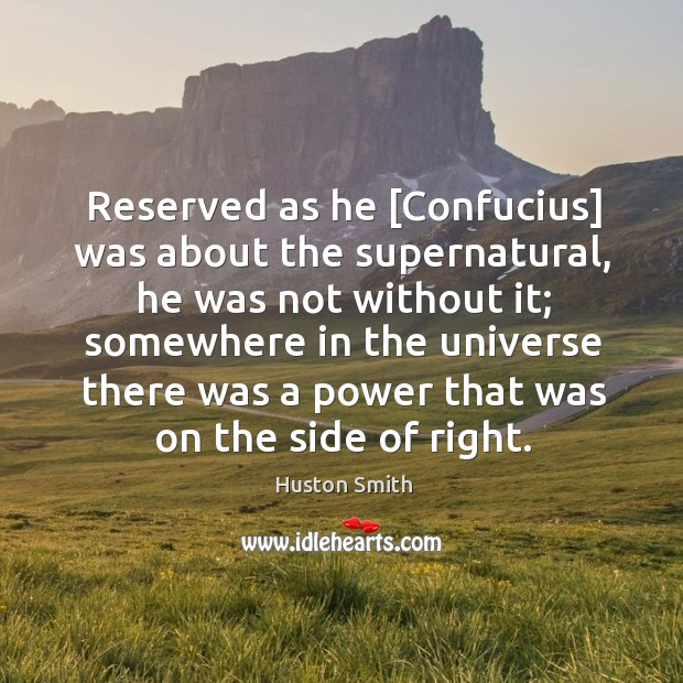 Reserved as he [Confucius] was about the supernatural, he was not without Image