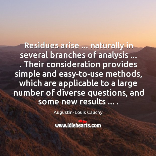 Image, Residues arise … naturally in several branches of analysis … . Their consideration provides simple