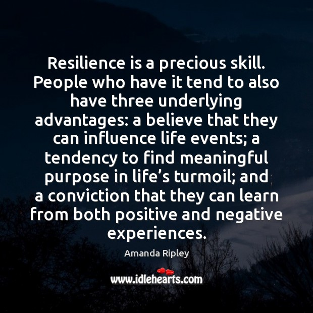 Image, Resilience is a precious skill. People who have it tend to also