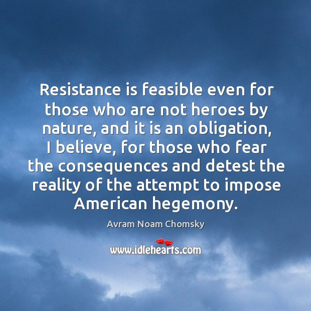 Resistance is feasible even for those who are not heroes by nature Image