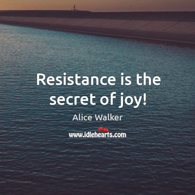 Image, Resistance is the secret of joy!