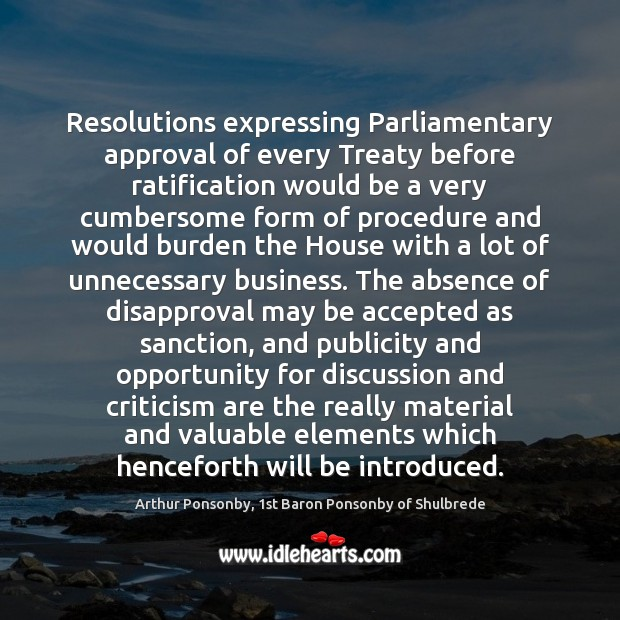 Image, Resolutions expressing Parliamentary approval of every Treaty before ratification would be a
