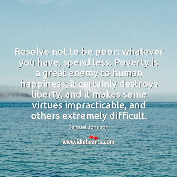 Image about Resolve not to be poor: whatever you have, spend less.