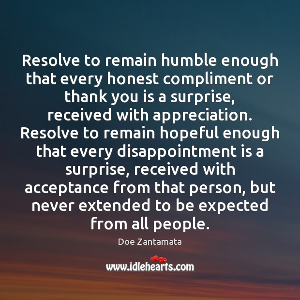 Resolve to remain humble and hopeful. Doe Zantamata Picture Quote