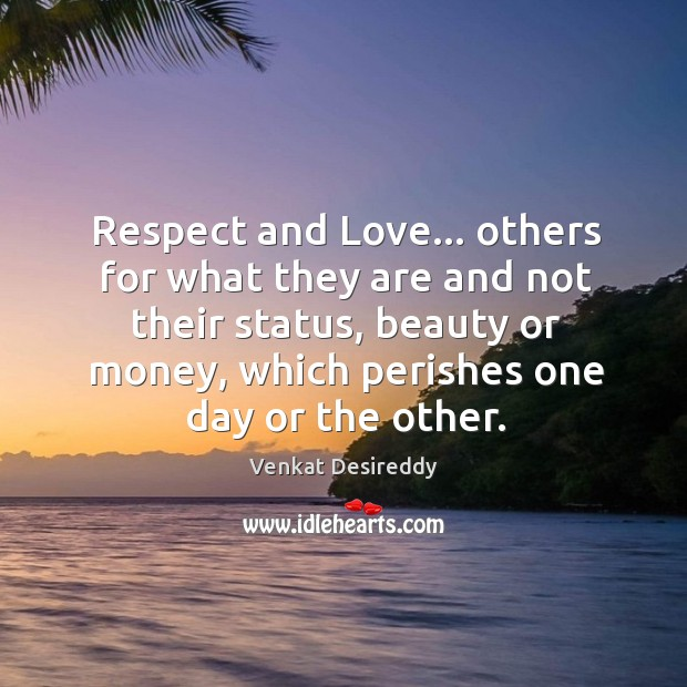 Image, Respect and love others for what they are.