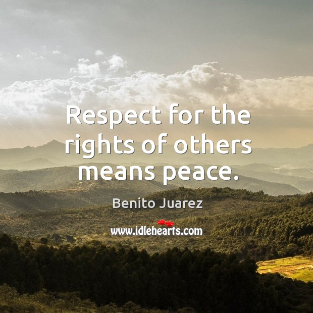 Image, Respect for the rights of others means peace.