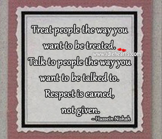Treat people the way you want to be treated. Image
