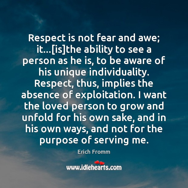 Respect is not fear and awe; it…[is]the ability to see Image
