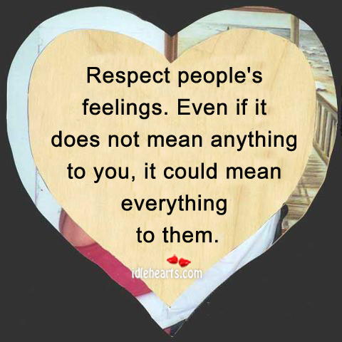 Always Respect Other People's Feelings