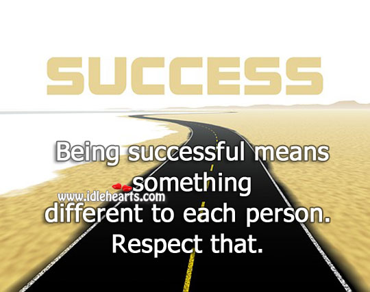 Being Successful Means Something Different To Each.