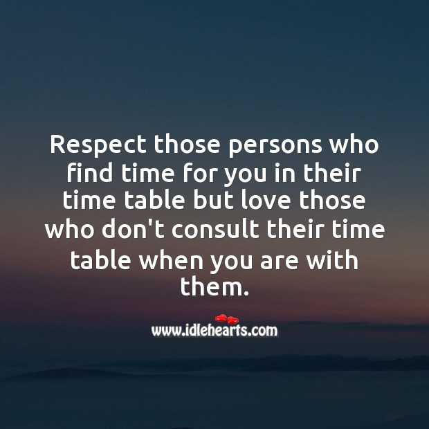 Respect those persons who find time for you Image