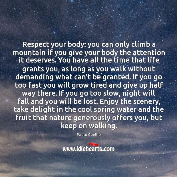 Respect your body: you can only climb a mountain if you give Image