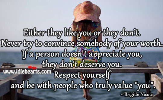 """Image, Respect yourself and be with people who truly value """"you""""."""