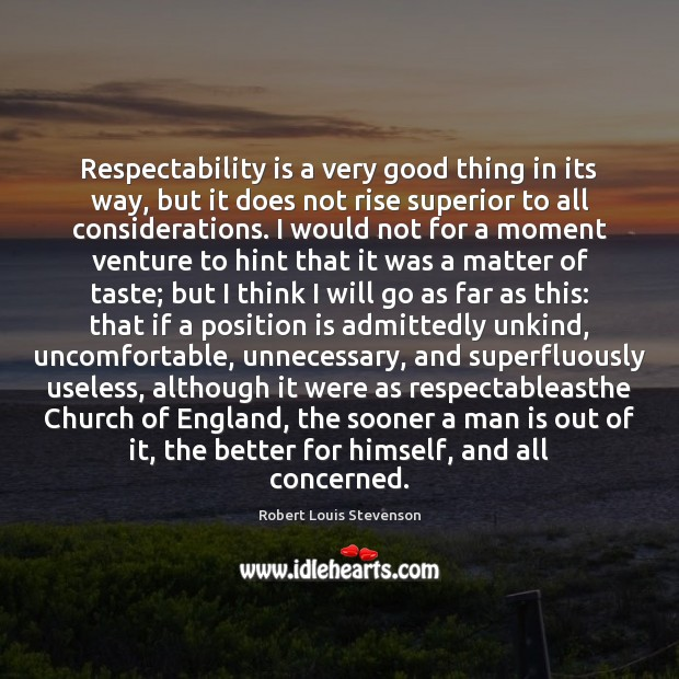 Respectability is a very good thing in its way, but it does Image