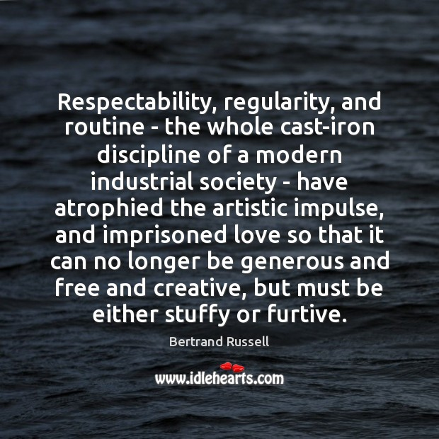 Respectability, regularity, and routine – the whole cast-iron discipline of a modern Image