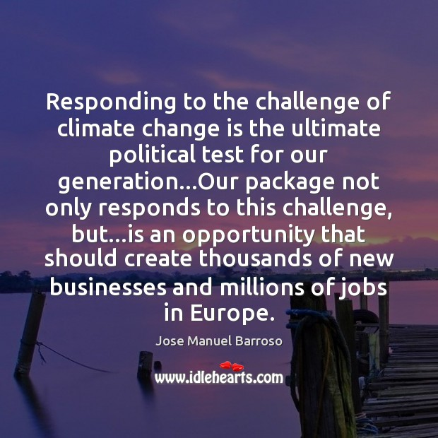 Responding to the challenge of climate change is the ultimate political test Image