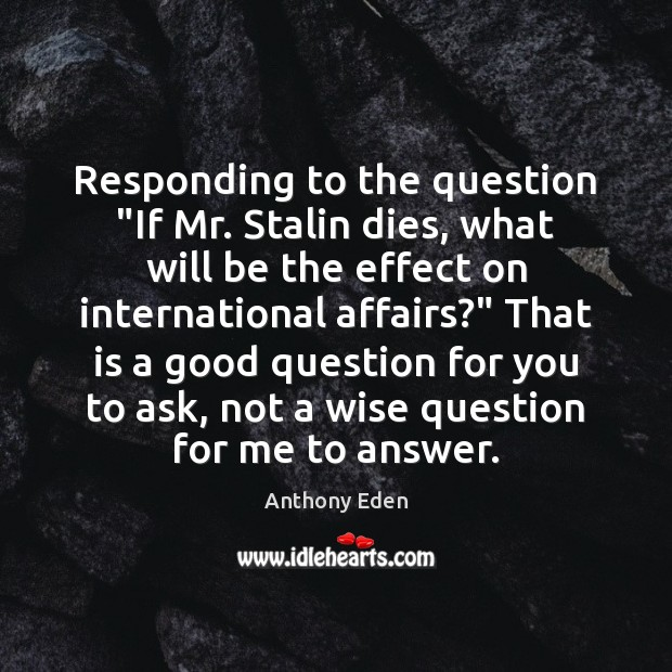 "Image, Responding to the question ""If Mr. Stalin dies, what will be the"