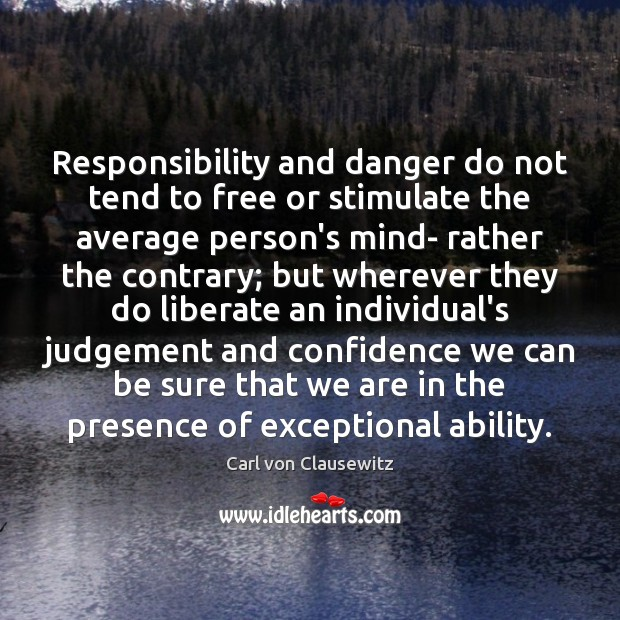 Image, Responsibility and danger do not tend to free or stimulate the average