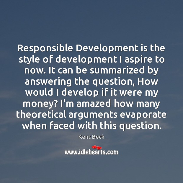 Responsible Development is the style of development I aspire to now. It Image