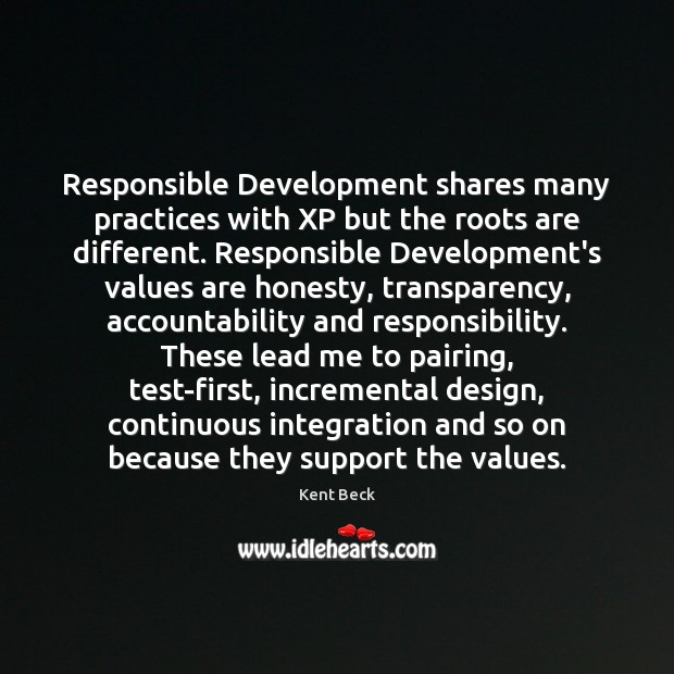 Image, Responsible Development shares many practices with XP but the roots are different.