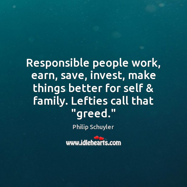 Responsible people work, earn, save, invest, make things better for self & family. Image