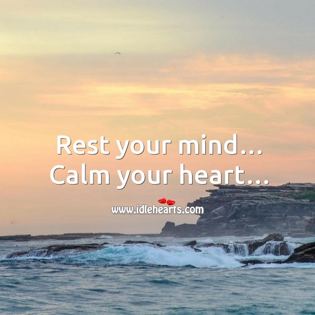 Rest your mind… calm your heart… Image