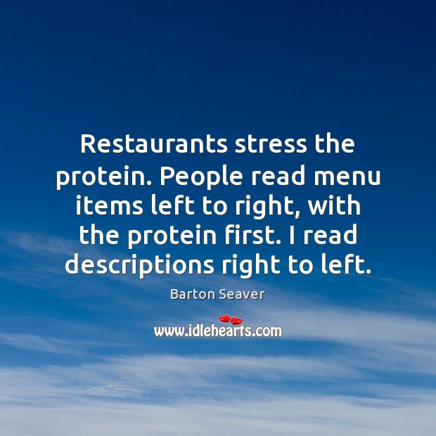 Restaurants stress the protein. People read menu items left to right, with Image