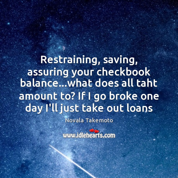 Restraining, saving, assuring your checkbook balance…what does all taht amount to? Image