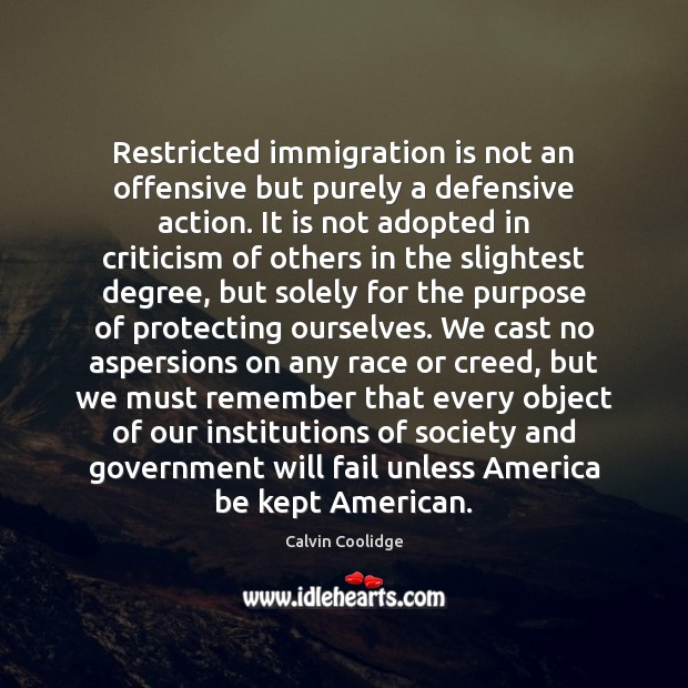 Image, Restricted immigration is not an offensive but purely a defensive action. It