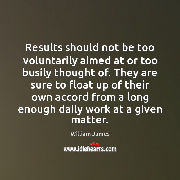 Results should not be too voluntarily aimed at or too busily thought Image