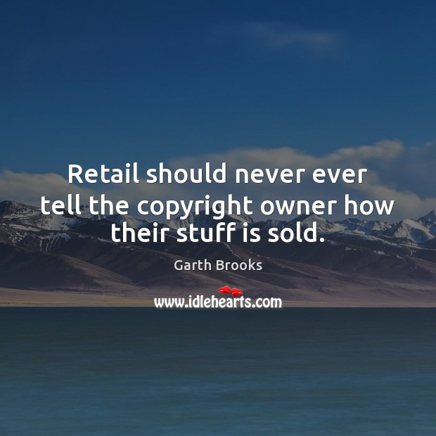 Retail should never ever tell the copyright owner how their stuff is sold. Image