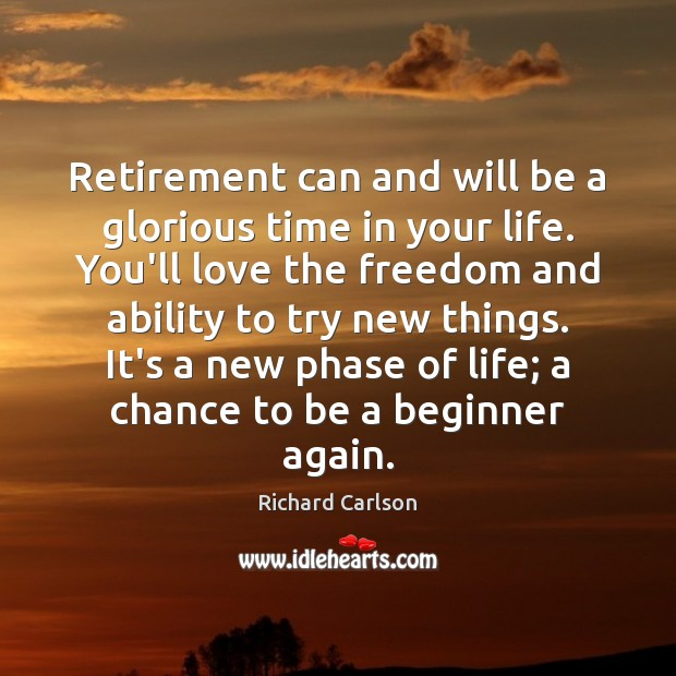 Retirement can and will be a glorious time in your life. You'll Image