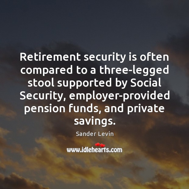 Retirement security is often compared to a three-legged stool supported by Social Image