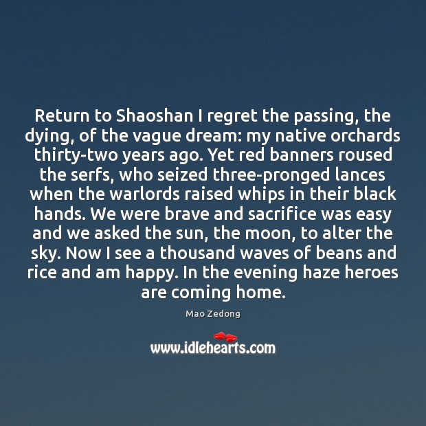 Return to Shaoshan I regret the passing, the dying, of the vague Image