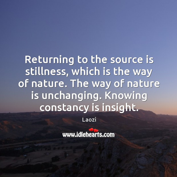 Image, Returning to the source is stillness, which is the way of nature.