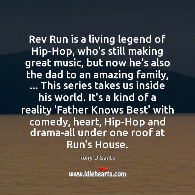 Image, Rev Run is a living legend of Hip-Hop, who's still making great