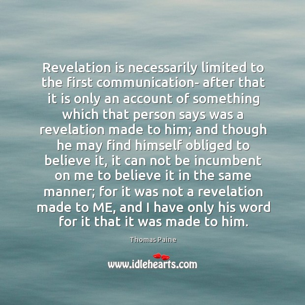 Revelation is necessarily limited to the first communication- after that it is Image