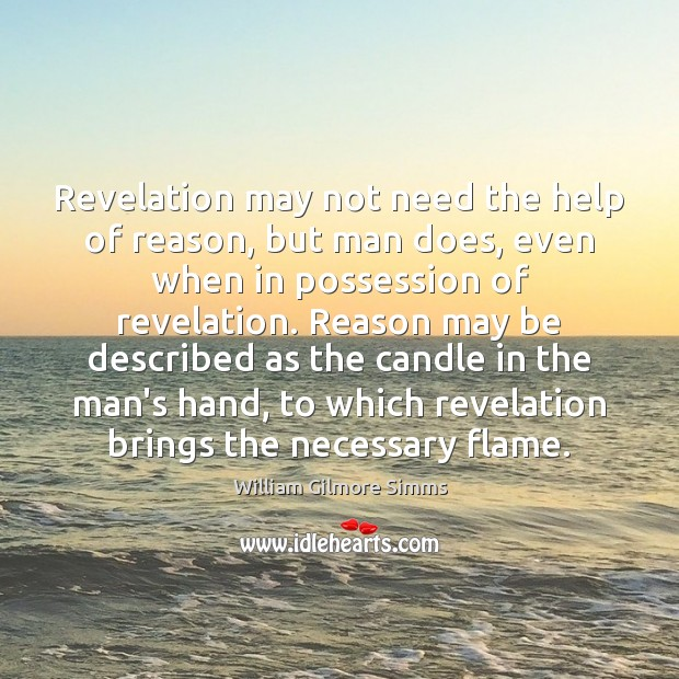 Revelation may not need the help of reason, but man does, even Image