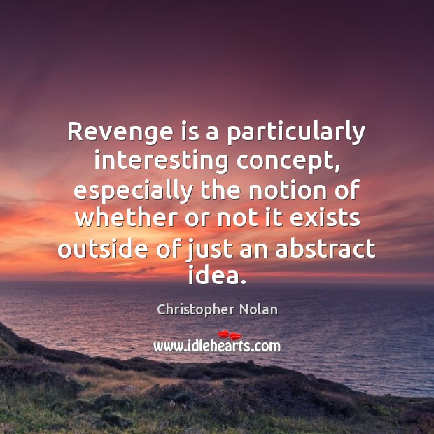 Revenge is a particularly interesting concept, especially the notion of whether or Revenge Quotes Image