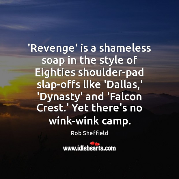 'Revenge' is a shameless soap in the style of Eighties shoulder-pad slap-offs Image