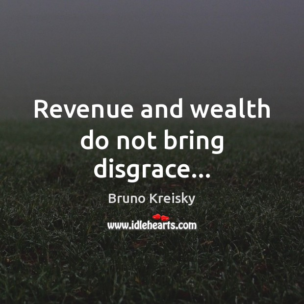 Image, Revenue and wealth do not bring disgrace…