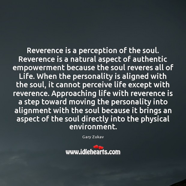 Image, Reverence is a perception of the soul. Reverence is a natural aspect