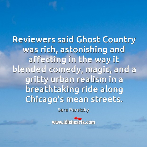 Reviewers said ghost country was rich, astonishing and affecting in the way it blended comedy Image