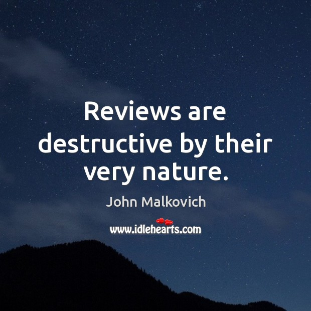 Reviews are destructive by their very nature. Image