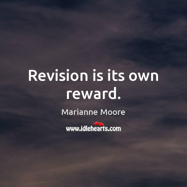 Revision is its own reward. Image