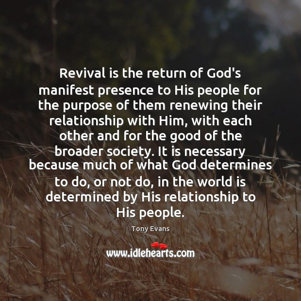 Revival is the return of God's manifest presence to His people for Tony Evans Picture Quote