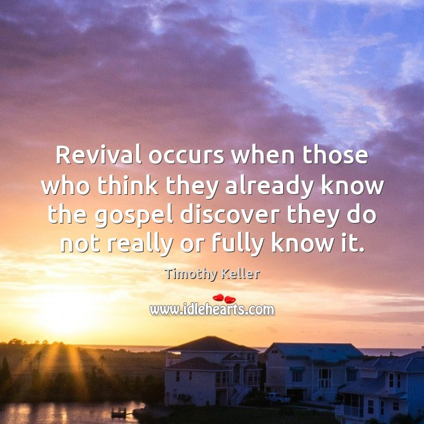 Image, Revival occurs when those who think they already know the gospel discover