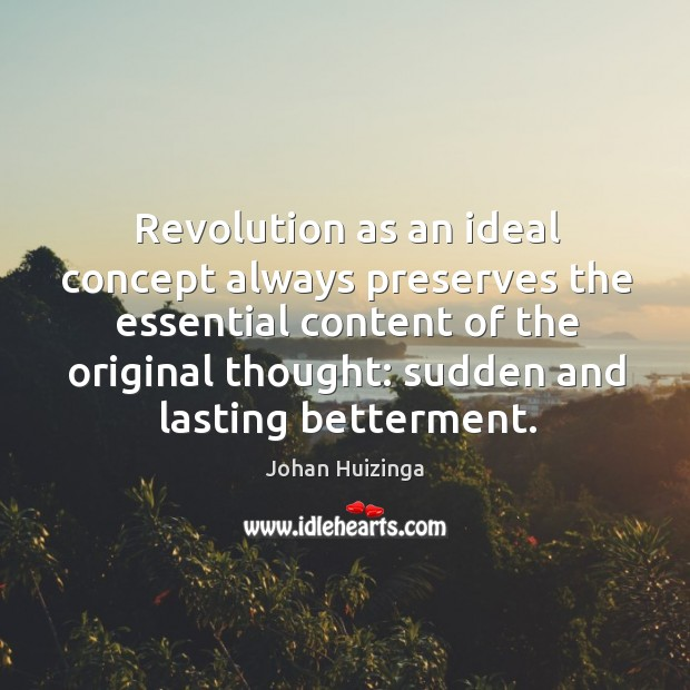 Revolution as an ideal concept always preserves the essential content Image