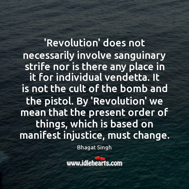 Image, 'Revolution' does not necessarily involve sanguinary strife nor is there any place