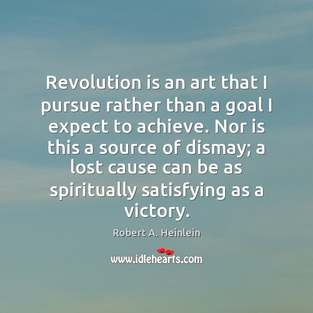 Revolution is an art that I pursue rather than a goal I Image